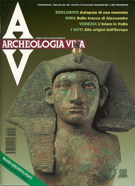 Archeologia Viva n. 44 - marzo/aprile 1994