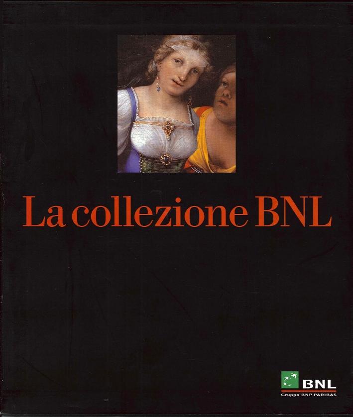 La collezione BNL. Da Roma antica all'Ottocento. I contemporanei