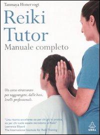 Reiki tutor. Manuale completo