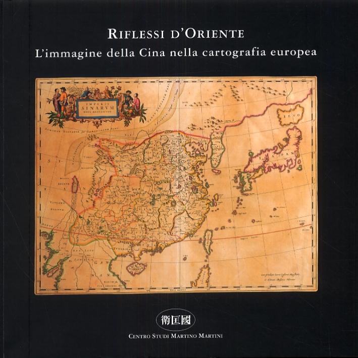 Riflessi d'Oriente. L'immagine della Cina nella cartografia europea