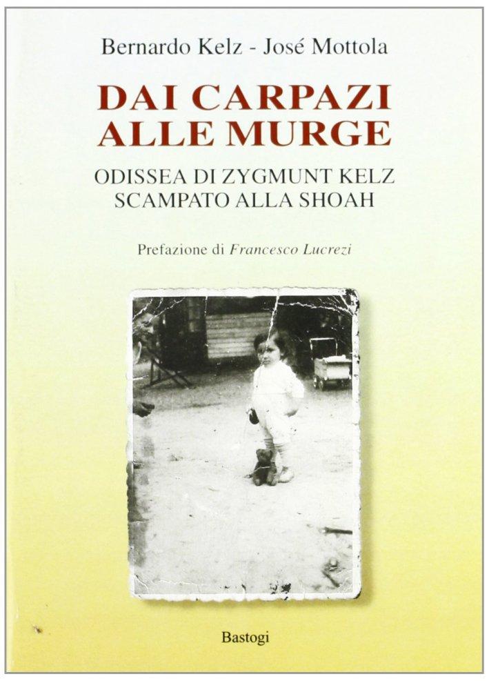 Dai Carpazi alle Murge. Odissea di Zygmunt Kelz scampato alla Shoah