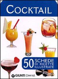 Cocktail. 50 schede di ricette illustrate