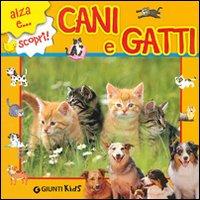 Cani e gatti. Ediz. illustrata