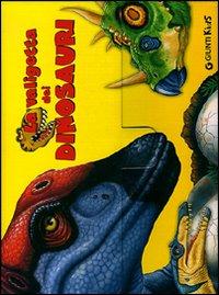 La valigetta dei dinosauri. Ediz. illustrata. Con gadget