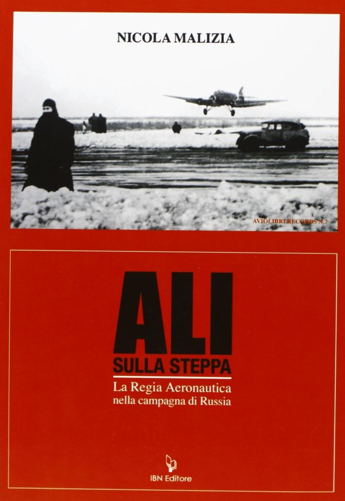 Ali sulla steppa. La regia aeronautica nella campagna di Russia