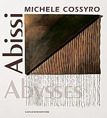 Michele Cossyro. Abissi. Ediz. illustrata
