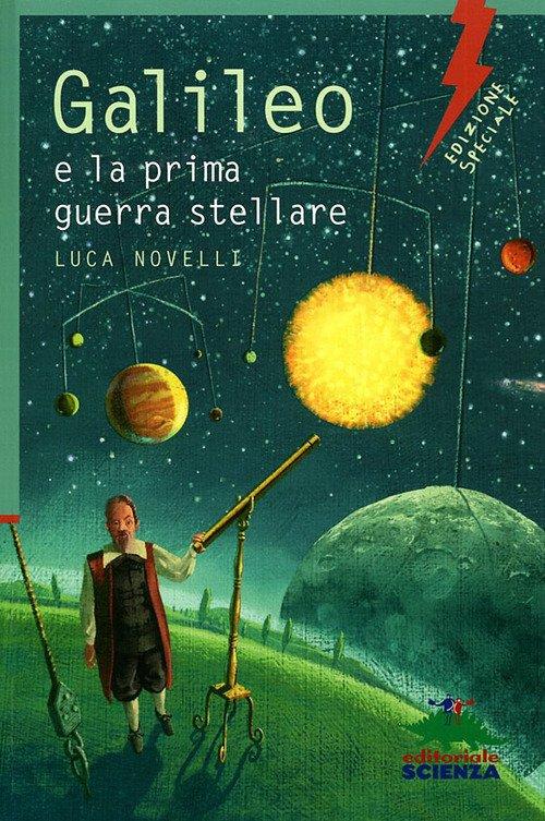 Galileo e la prima guerra stellare. Ediz. illustrata