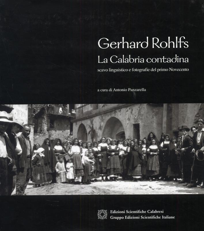 Gerhard Rohlfs. La Calabria contadina. Scavo linguistico e fotografie del primo Novecento. [Edizione italiana, inglese e tedesca]