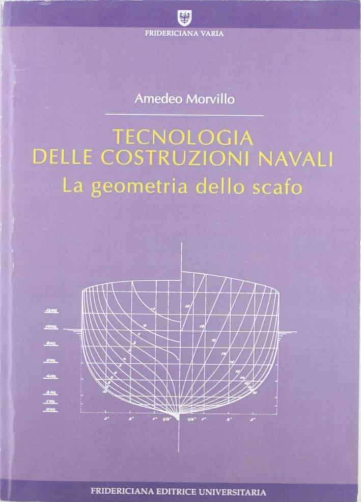Tecnologia delle costruzioni navali. La geometria dello scafo