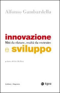 Innovazione e sviluppo. Miti da sfatare, realtà da costruire