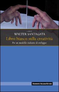 Libro bianco sulla creatività. Per un modello italiano di sviluppo