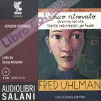 Trilogia del ritorno: L'amico ritrovato-Un'anima non vile-Niente resurrezioni, per favore letto da Bruno Armando. Audiolibro. 5 CD Audio. Ediz. integrale