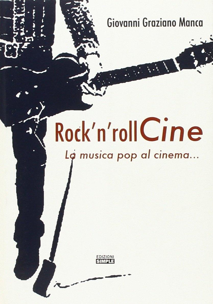 Rock'N Roll Cine. La Musica Pop al Cinema...
