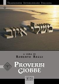 Proverbi Giobbe. Versione interlineare in italiano