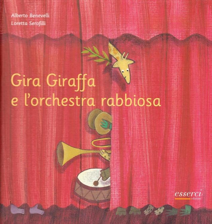 Gira Giraffa e l'orchestra rabbiosa. Ediz. illustrata