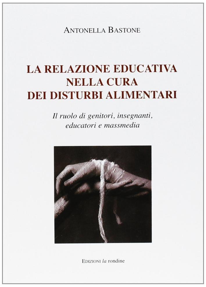La Relazione Educativa nella Cura dei Disturbi Alimentari. Il Ruolo di Genitori, Insegnanti, Educatori e Mass Media