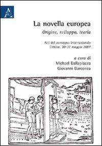 La novella europea. Origine, sviluppo, teoria. Atti del Convegno internazionale (Urbino, 30-31 maggio 2007)