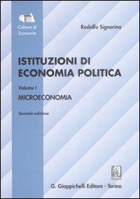 Istituzioni di economia politica. Vol. 1: Microeconomia