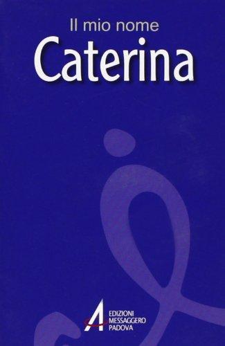 Caterina. Il mio nome