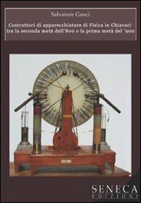 Costruttori di apparecchiature di fisica in Chiavari tra la seconda metà dell'800 e la prima metà del '900