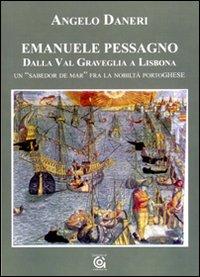 Emanuele Pessagno. Dalla Val Graveglia a Lisbona. Un