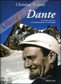 Dante. Di Roccia, di neve, di combattimenti in montagna. Vol. 2