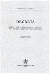 Decreta selecta inter ea quae anno 1996 prodierunt cura eiusdem Apostolici Tribunalis edita. Vol. 14