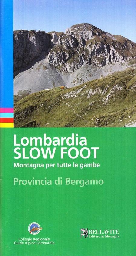 Lombardia slow foot. Montagna per tutte le gambe. Provincia di Bergamo