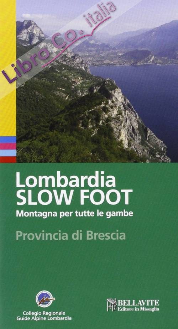 Lombardia slow foot. Montagna per tutte le gambe. Provincia di Brescia