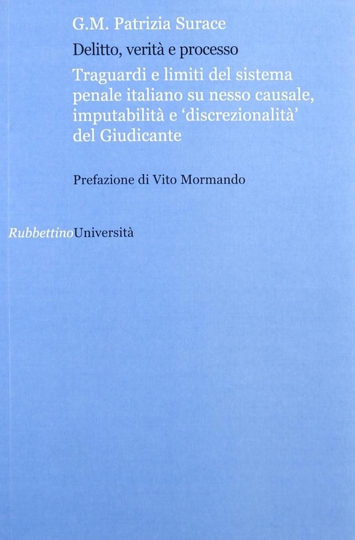 Delitto verità e processo. Traguardi e limiti del sistema penale italiano su nesso causale, imputabilità e