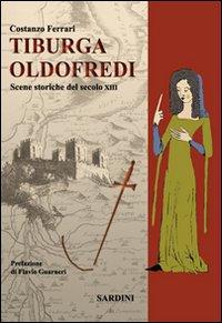 Tiburga Oldofredi. Scene storiche del secolo XIII