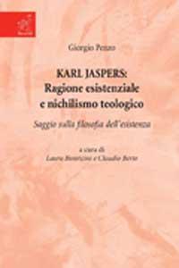 Karl Jaspers: ragione esistenziale e nichilismo teologico. Saggio sulla filosofia dell'esistenzaSaggio sulla filosofia dell'esistenza