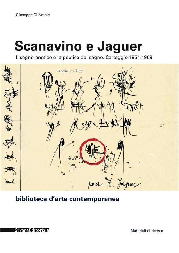 Scanavino e Jaguer. Il Segno Poetico e la Poetica del Segno. Carteggio 1954-1969
