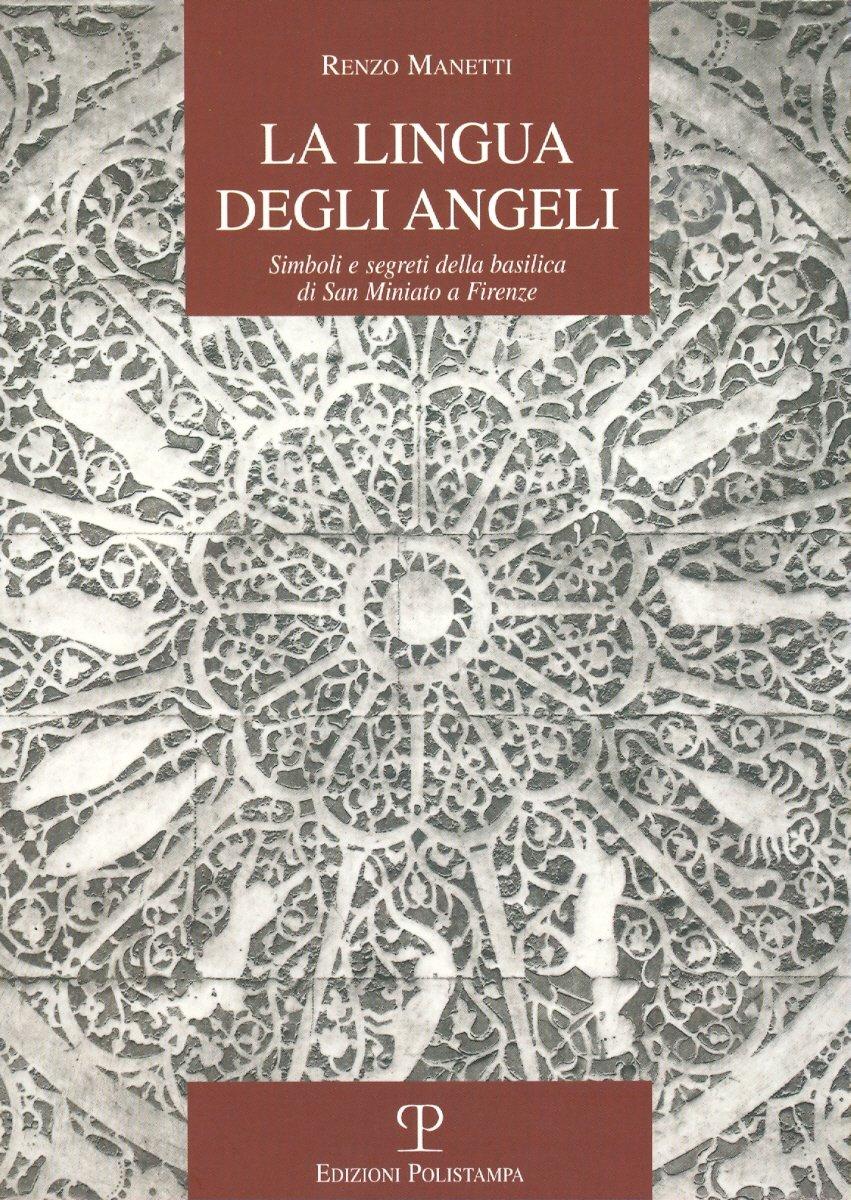 La lingua degli angeli. Simboli e segreti della basilica di san Martino a Firenze