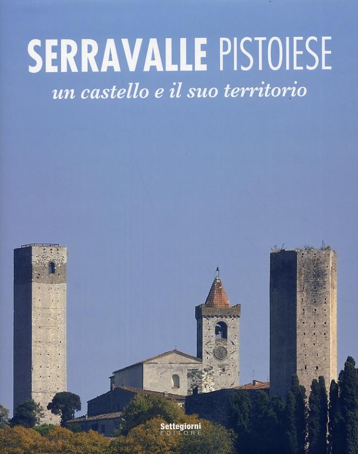 Serravalle Pistoiese. Un Castello e il Suo Territorio