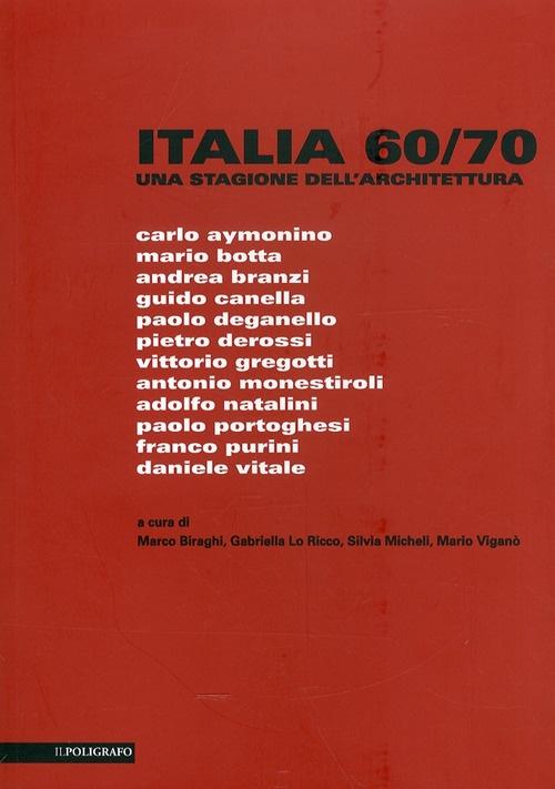 Italia 60/70. Una Stagione dell'Architettura