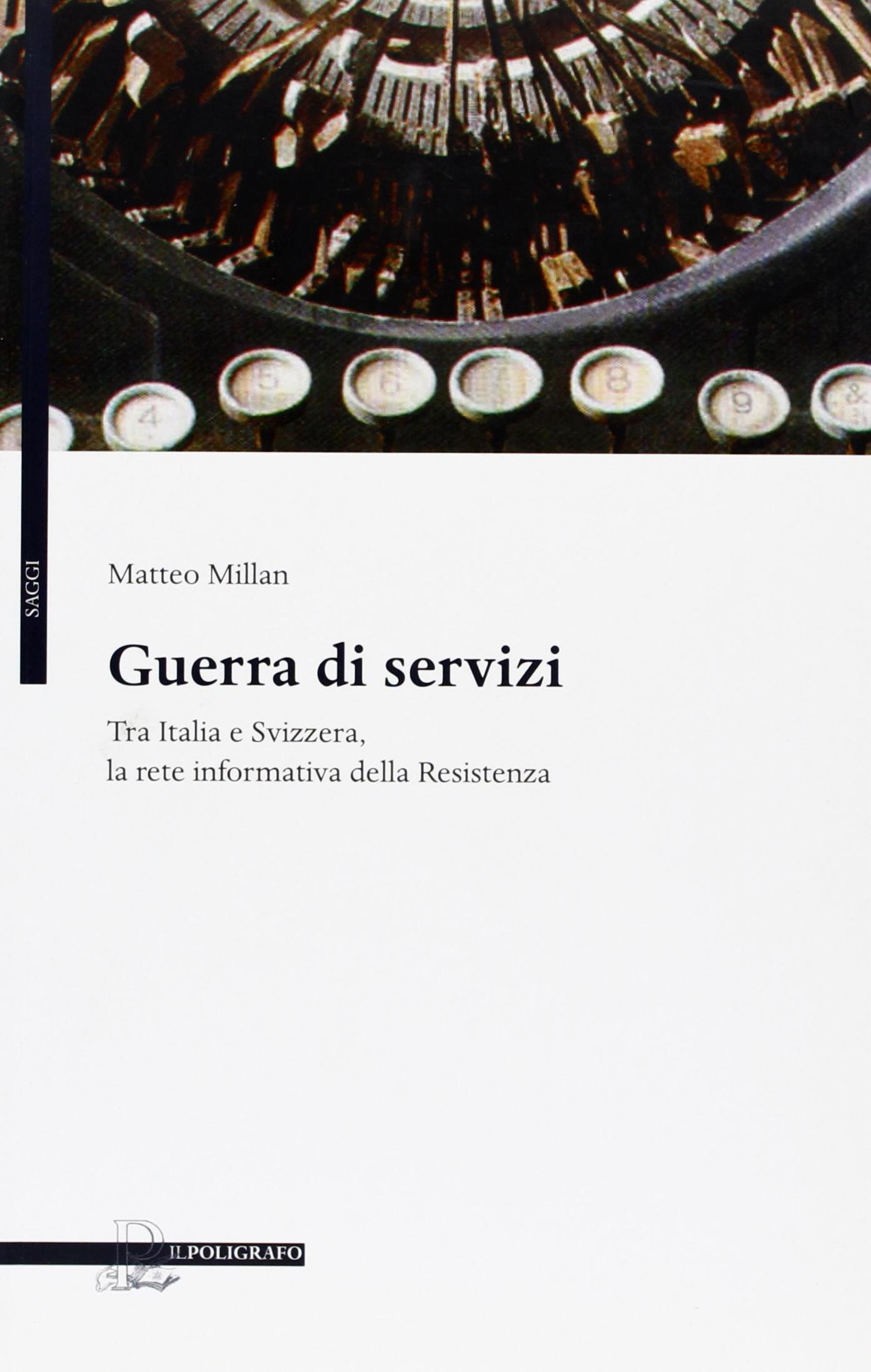 Guerra di servizi tra Italia e Svizzera. La rete informativa della Resistenza