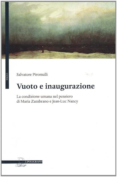 Vuoto e inaugurazione. La condizione umana nel pensiero di MarÍa Zambrano e Jean-Luc Nancy