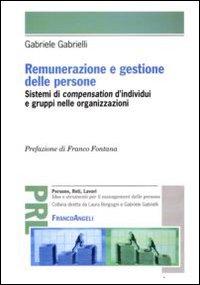 Renumerazione e gestione delle persone. Sistemi di compensation d'individui e gruppi nelle organizzazioni