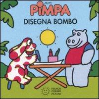 Pimpa disegna Bombo. Ediz. illustrata