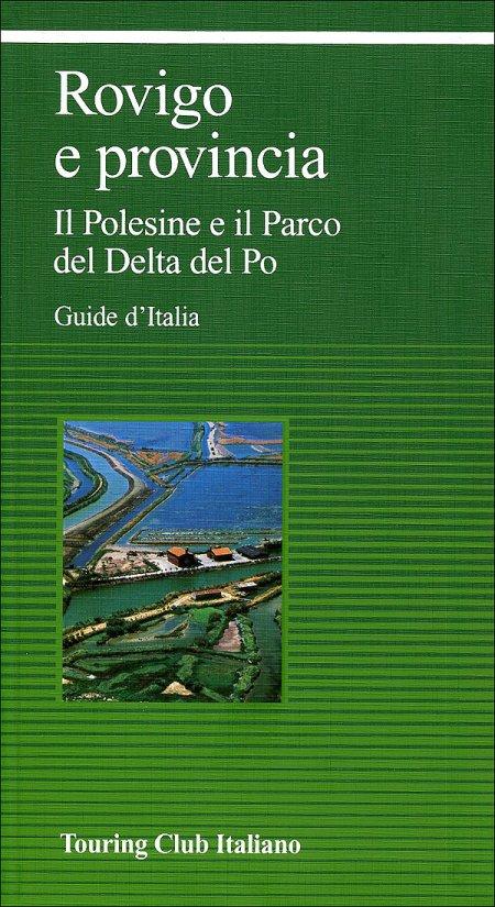 Rovigo e provincia. Il Polesine e il Parco del Delta del Po