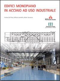 Edifici Monopiano in Acciaio a Uso Industriale. Con CD-ROM