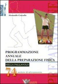 Programmazione annuale della preparazione fisica nella pallavolo. 74 sedute di allenamento