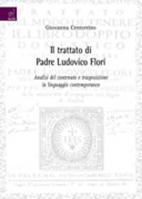 Il trattato di padre Ludovico Flori. Analisi del contenuto e trasposizione in linguaggio contemporanea