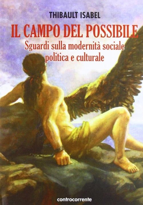 Il campo del possibile. Sguardi sulla modernità sociale, politica e culturale