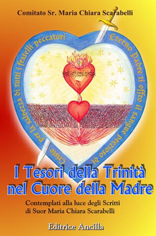 I tesori della trinità nel cuore della madre contemplati alla luce degli scritti di Suor Maria Chiara Scarabelli