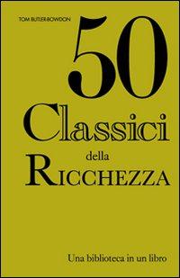 Cinquanta classici della ricchezza