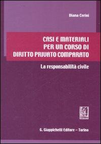 Casi e materiali per un corso di diritto privato comparato. La responsabilità civile