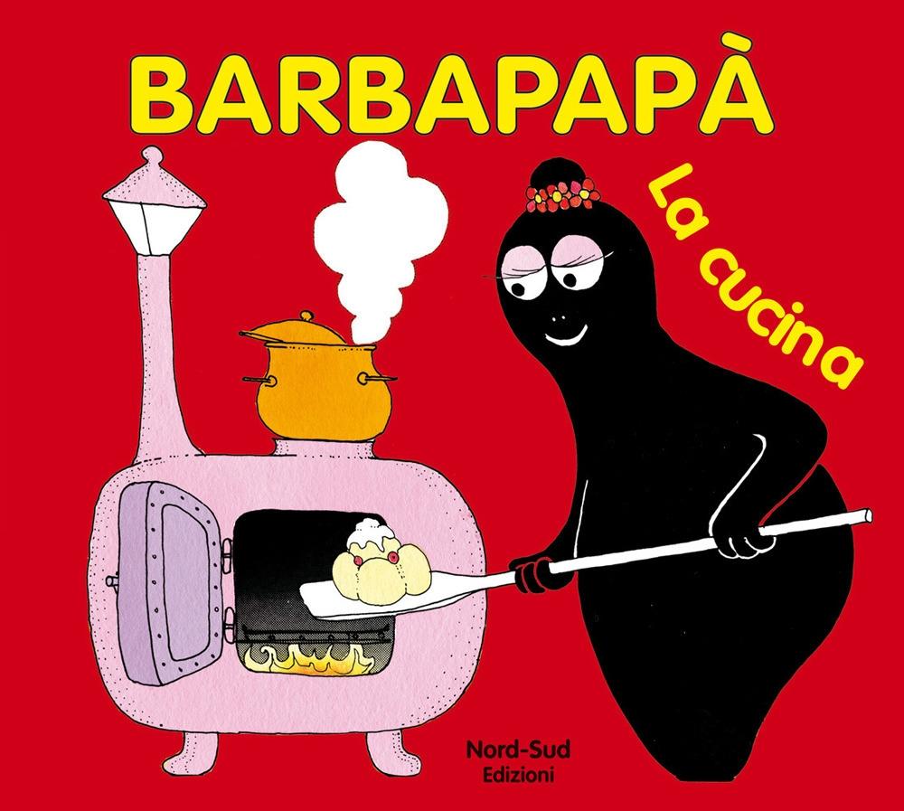 Barbapapà. La cucina. Ediz. illustrata