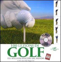 Cento lezioni di golf dei migliori maestri del mondo scelti da Golf Magazine. Ediz. illustrata. Con DVD